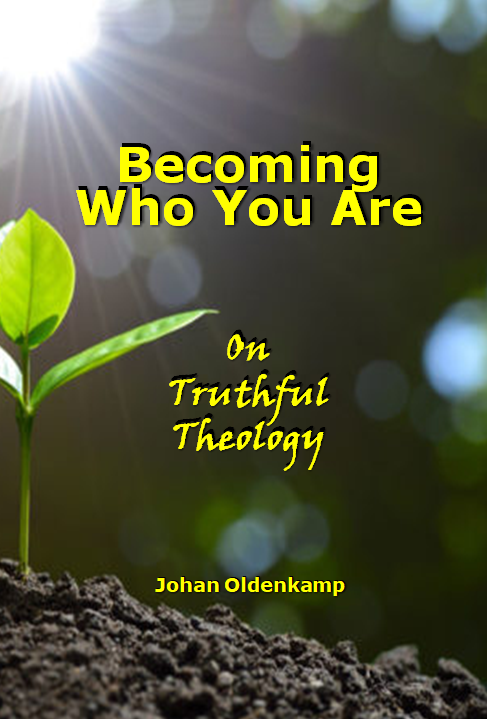 Becoming Who You Are: On Truthful Theology
