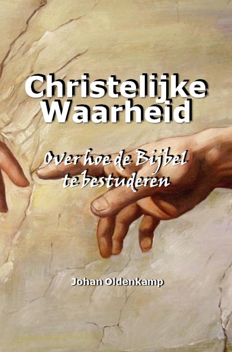 Christelijke Waarheid : over hoe de Bijbel te bestuderen
