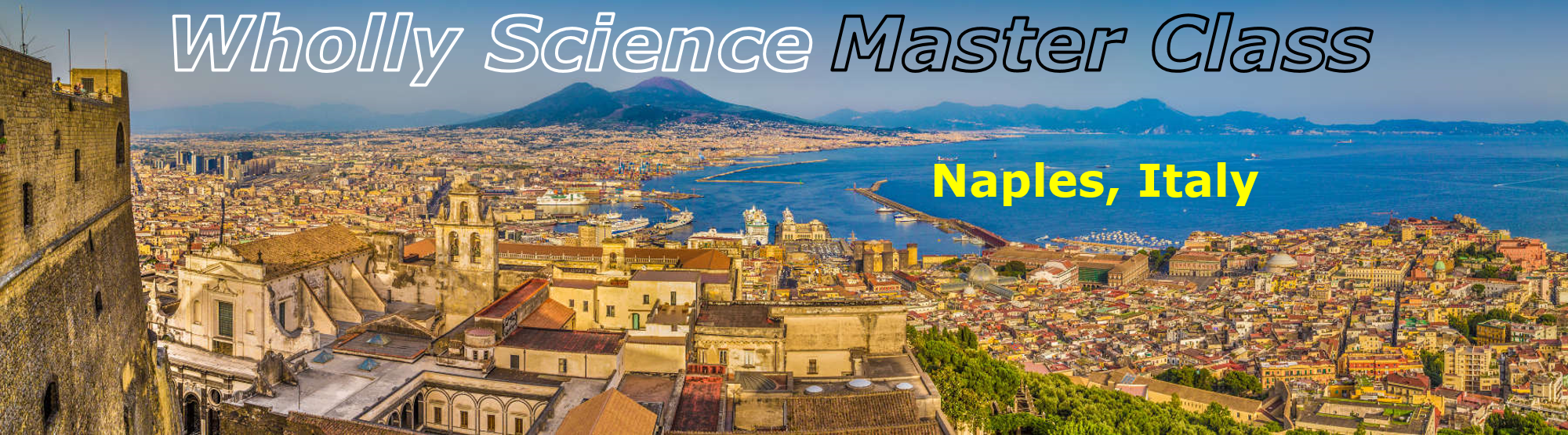 The location of the Wholly Science Master Class on 20-08-2020 is Naples, Italy